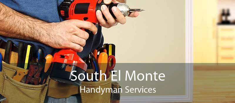 South El Monte Handyman Services
