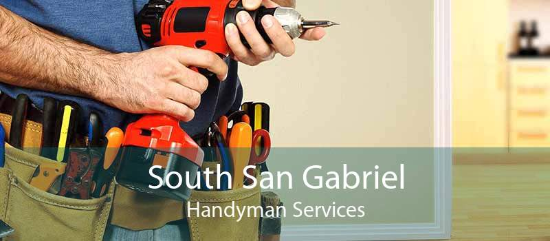 South San Gabriel Handyman Services