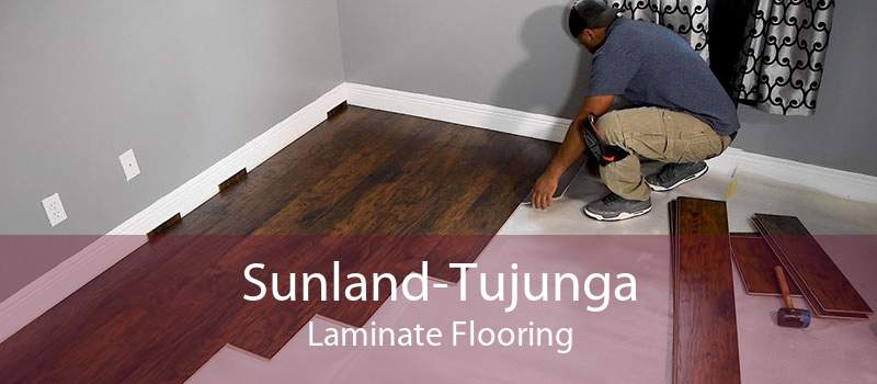 Sunland-Tujunga Laminate Flooring