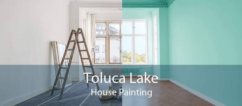 Toluca Lake House Painting