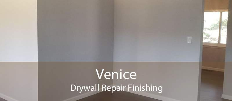 Venice Drywall Repair Finishing