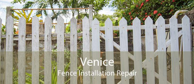 Venice Fence Installation Repair