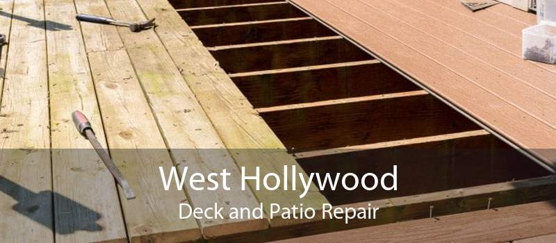 West Hollywood Deck and Patio Repair