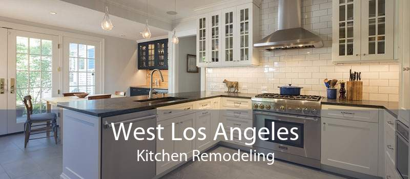 West Los Angeles Kitchen Remodeling