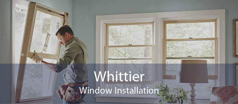 Whittier Window Installation