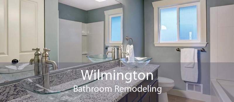 Wilmington Bathroom Remodeling