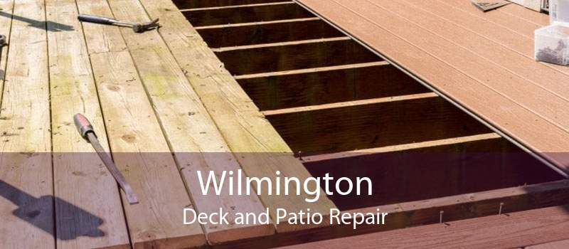 Wilmington Deck and Patio Repair